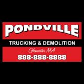 Pondville Trucking & Demolition Magnetic Sign - Magnetic Sign