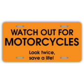 Watch For Motorcycles License Plate