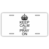 Keep Calm And Pray On License Plate