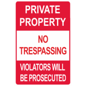 Private Property - Violators Will Be Prosecuted
