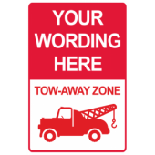 Your Wording - Tow Away Zone