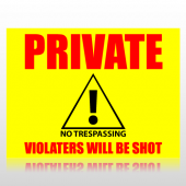 Private Violaters Will Be Shot Sign Panel