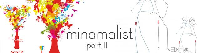Minimalist Pt. II
