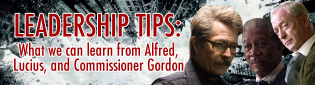Leadership Tips: What We Can Learn From Alfred, Lucius and Commissioner Gordon
