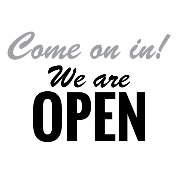 Come On In! We Are Open
