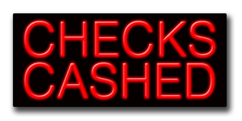 """CHECKS CASHED 13""""H x 32""""W Neon Sign"""