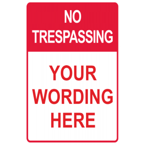 No Trespassing Custom