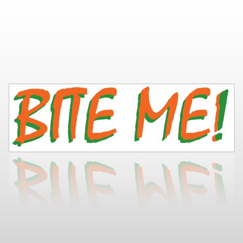 Bite Me 155 Bumper Sticker