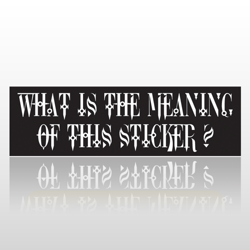 Meaning Sticker 26 Bumper Sticker