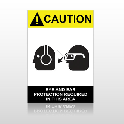 ANSI Caution Eye And Ear Prtection Required In This Area