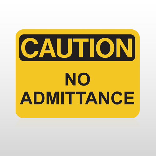 OSHA Caution No Admittance