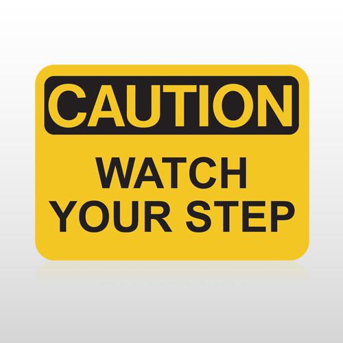 OSHA Caution Watch Your Step