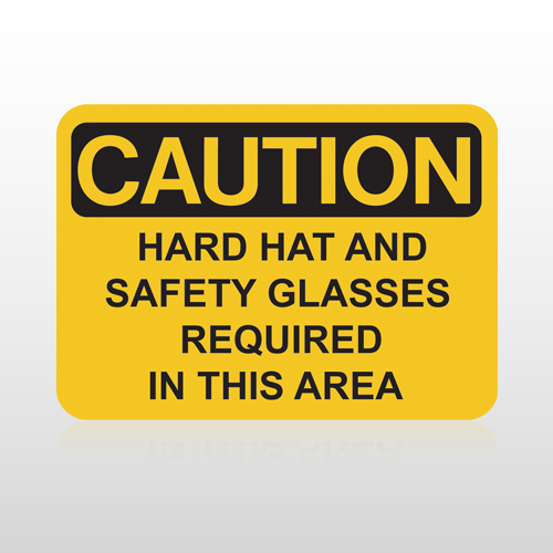 OSHA Caution Hard Hat Safety Glasses Required In This Area