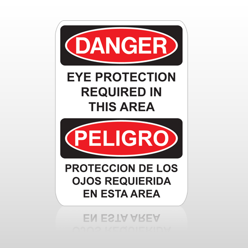 OSHA Danger Eye Protection Required In This Area Peligro Proteccion De Los Ojos Requierida En Esta Area