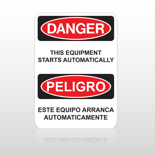OSHA Danger This Equipment Starts Automatically Peligro Este Equipo Arranca Automaticamente