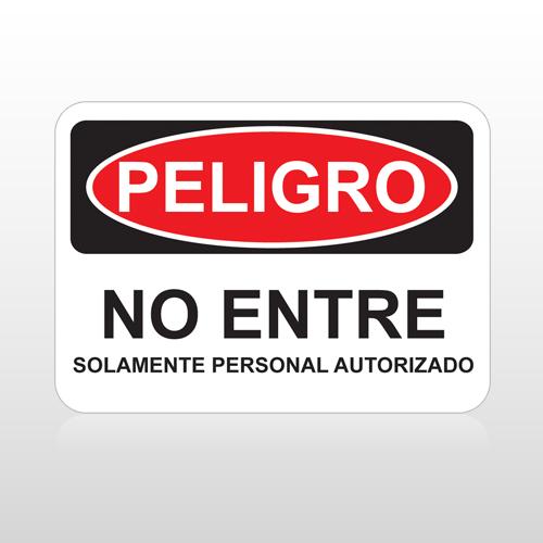 OSHA Peligro No Entre Solamente Personal Autorizado