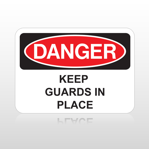 OSHA Danger Keep Guards In Place