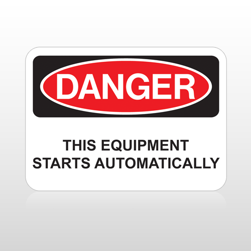 OSHA Danger This Equipment Starts Automatically