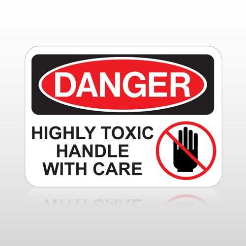 OSHA Danger Highly Toxic Handle With Care