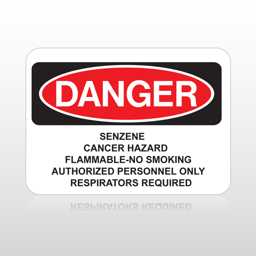 OSHA Danger Senzene Cancer Hazard Flammable-No Smoking Authorized Personnel Only Respirators Required