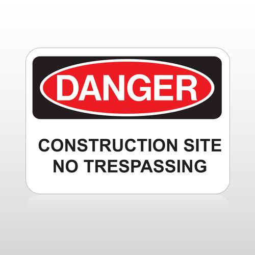 OSHA Danger Constuction Site No Trespassing