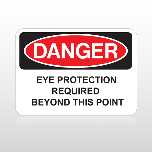 OSHA Danger Eye Protection Required Beyond This Point