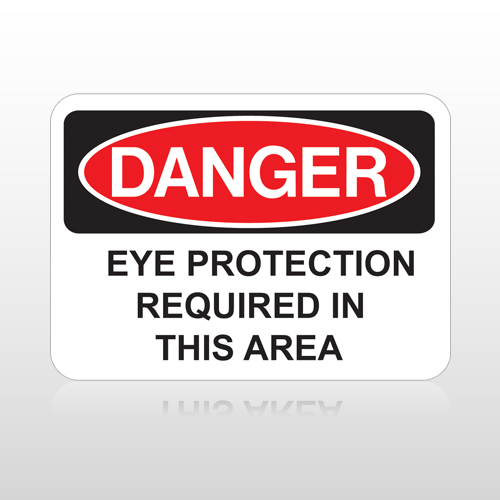 OSHA Danger Eye Protection Required In This Area