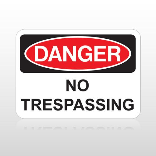 OSHA Danger No Trespassing