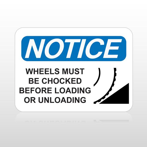OSHA Notice Wheels Must Be Chocked Before Loading Or Unloading