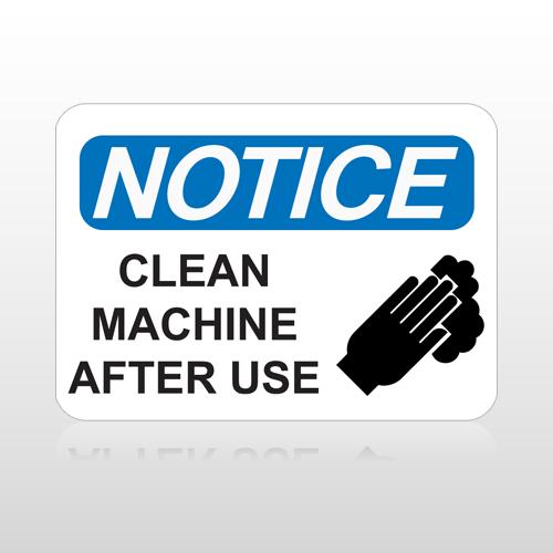 OSHA Notice Clean Machine After Use