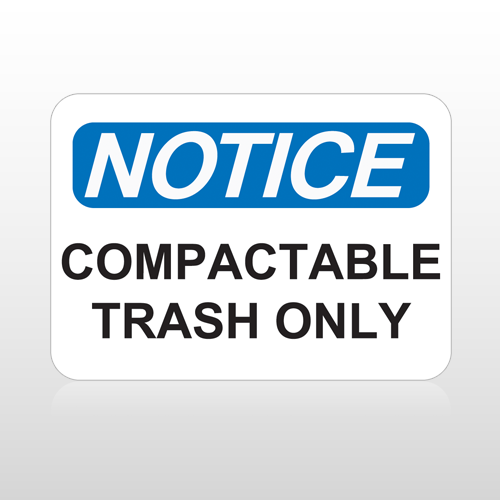 OSHA Notice Compactable Trash Only