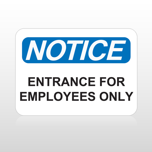 OSHA Notice Entrance For Employees Only