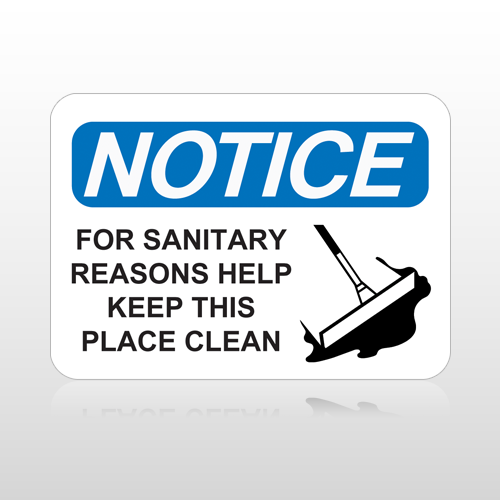 OSHA Notice For Sanitary Reasons Help Keep This Place Clean