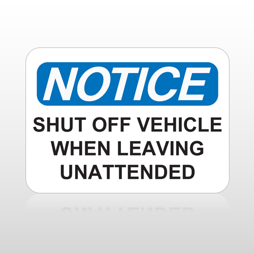 OSHA Notice Shut Off Vehicle When Leaving Unattended