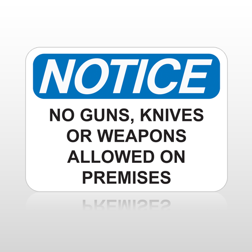 OSHA Notice No Guns, Knives Or Weapons Allowed On Premises