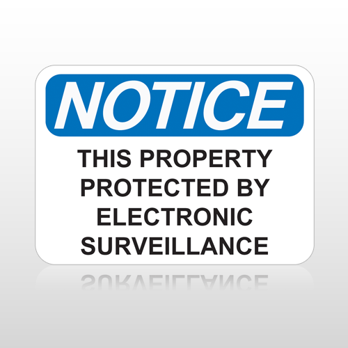OSHA Notice This Property Protected By Electronic Surveillance