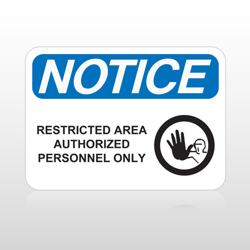 OSHA Notice Restricted Area Authorized Personnel Only