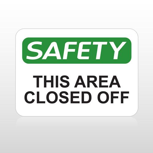 OSHA Safety This Area Closed Off