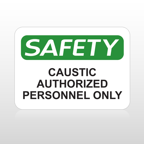 OSHA Safety Caustic Authorized Personnel Only