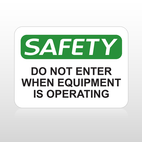 OSHA Safety Do Not Enter When Equipment Is Operating