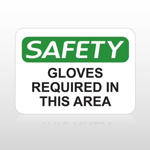 OSHA Safety Gloves Required In This Area