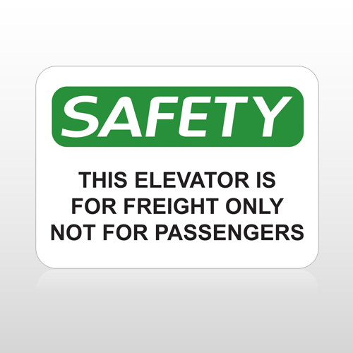 OSHA Safety This Elevator Is For Freight Only Not For Passengers