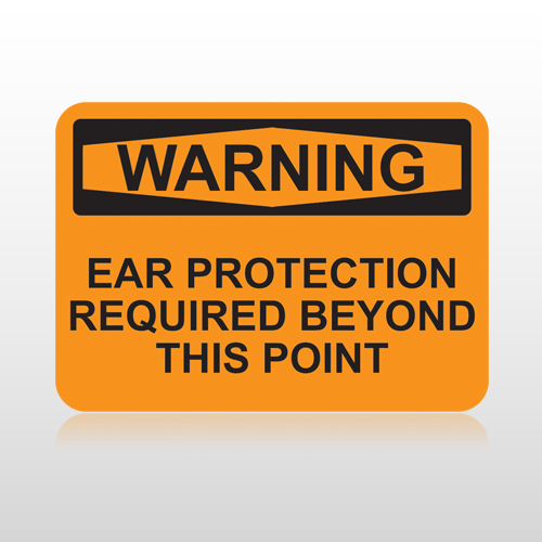 OSHA Warning Ear Protection Required Beyond This Point