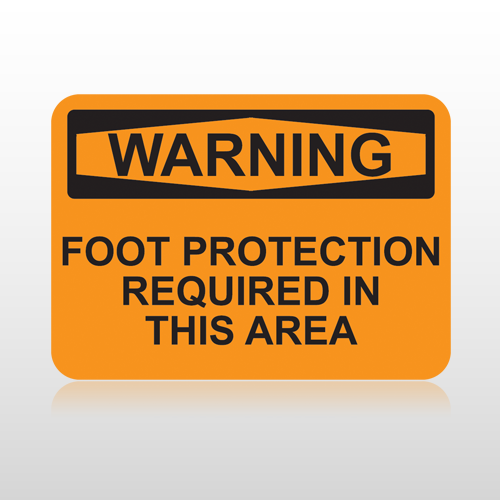 OSHA Warning Foot Protection Required In This Area