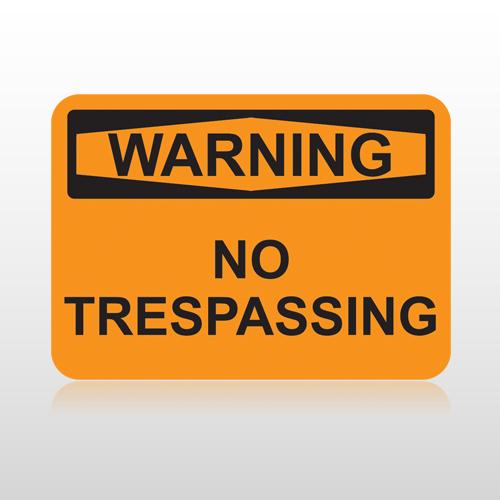OSHA Warning No Trespassing