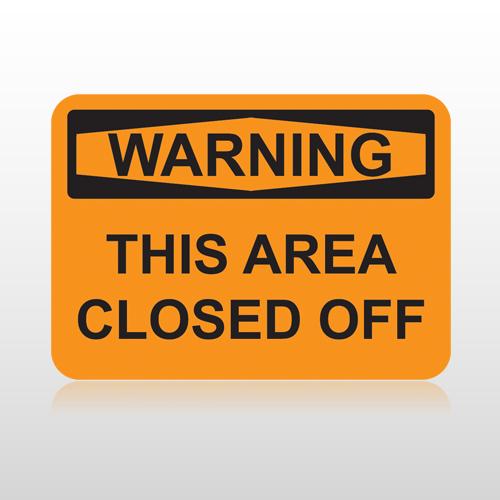 OSHA Warning This Area Closed Off
