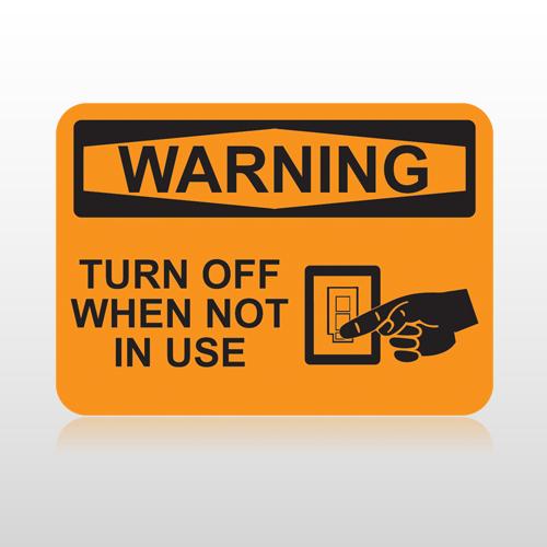 OSHA Warning Turn Off  When Not In Use