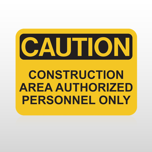OSHA Caution Construction Area Authorized Personnel Only