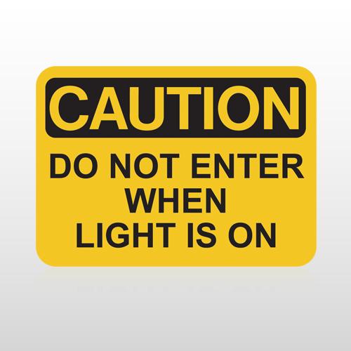 OSHA Caution Do Not Enter When Light Is On
