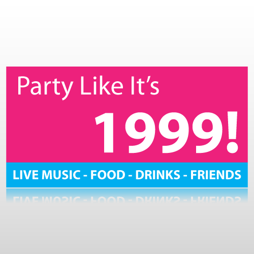 Party Like Its 1999 New Years Banner